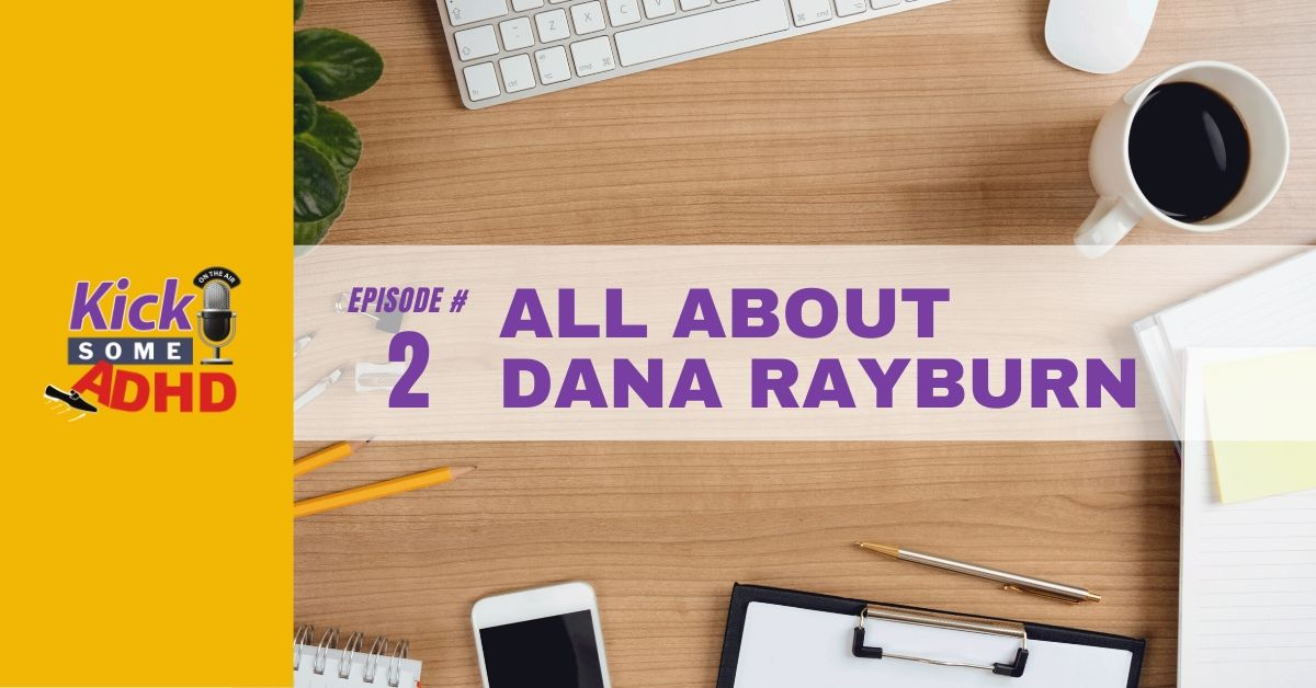 Episode 2: All About Dana Rayburn