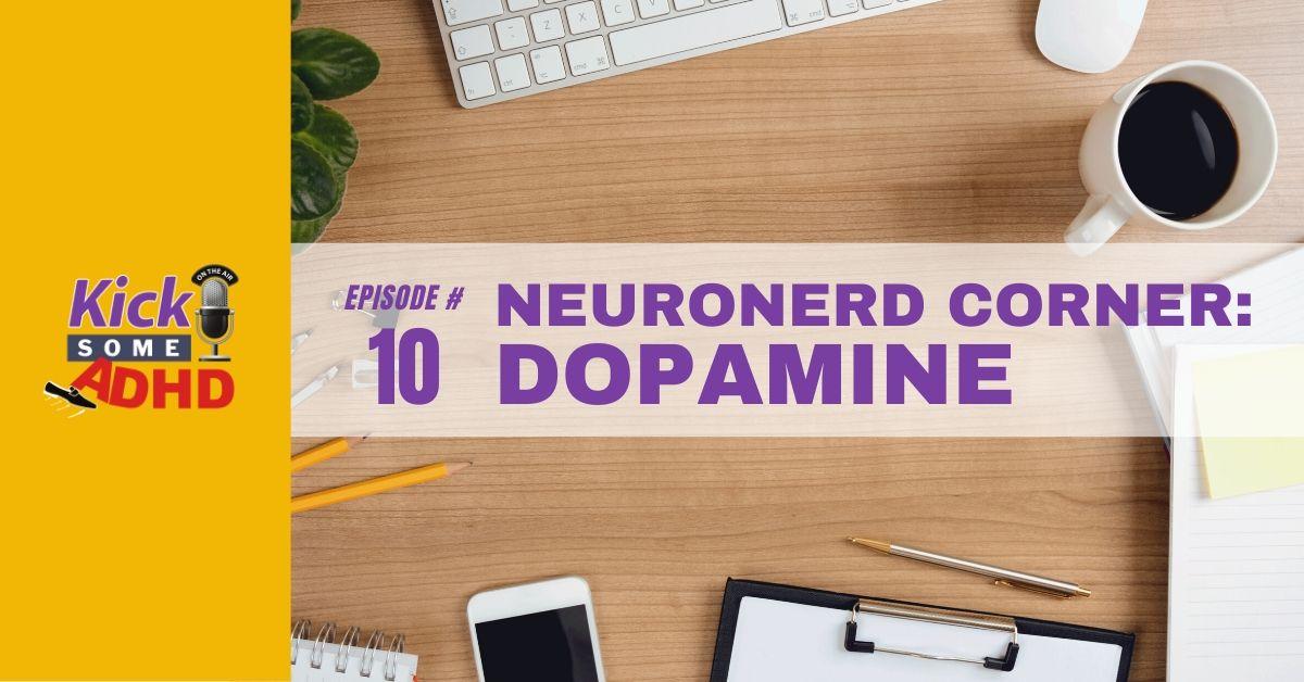 Episode 10: Neuronerd Corner: Dopamine