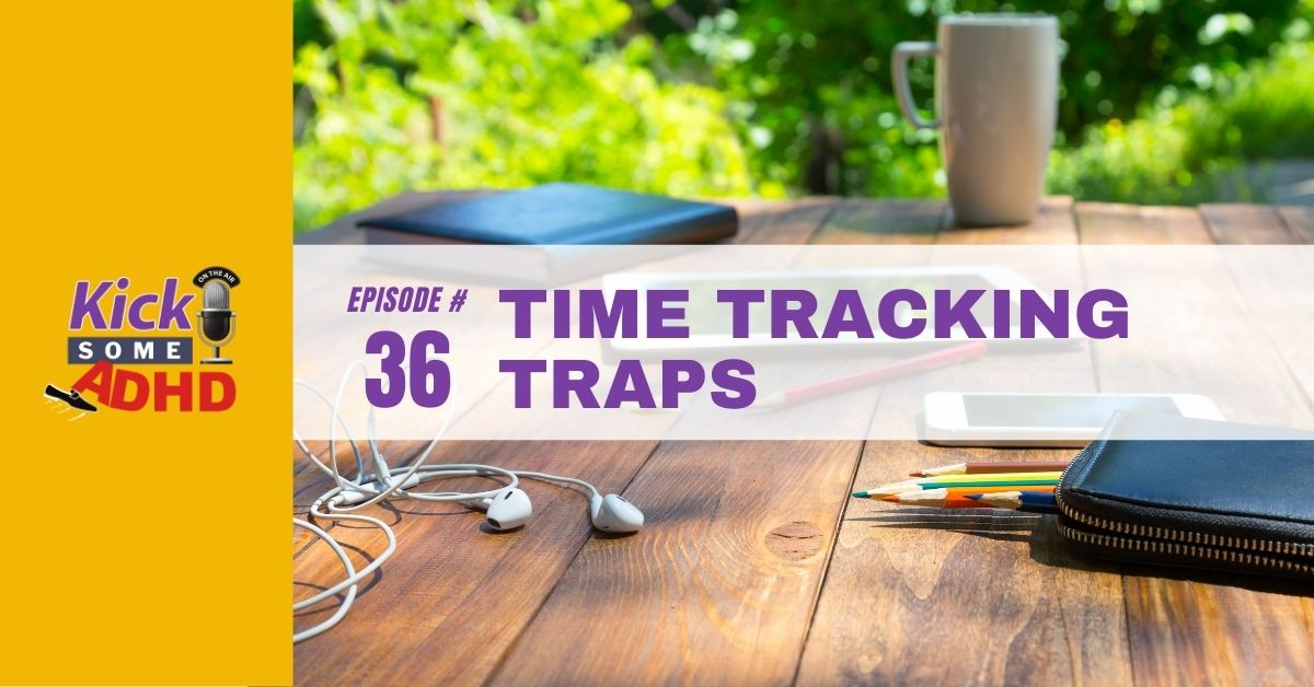 Ep. 36: Time Tracking Traps