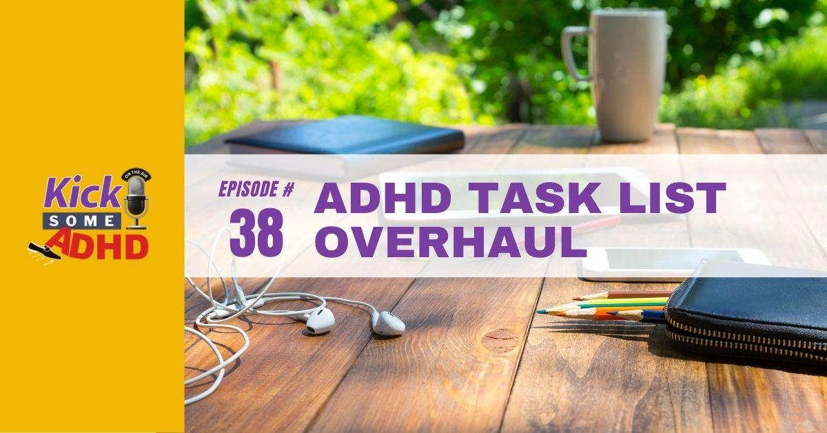 Ep. 38: ADHD Task List Overhaul