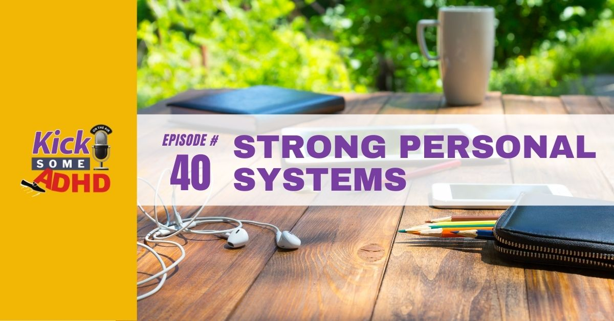 Ep. 40: Strong Personal Systems