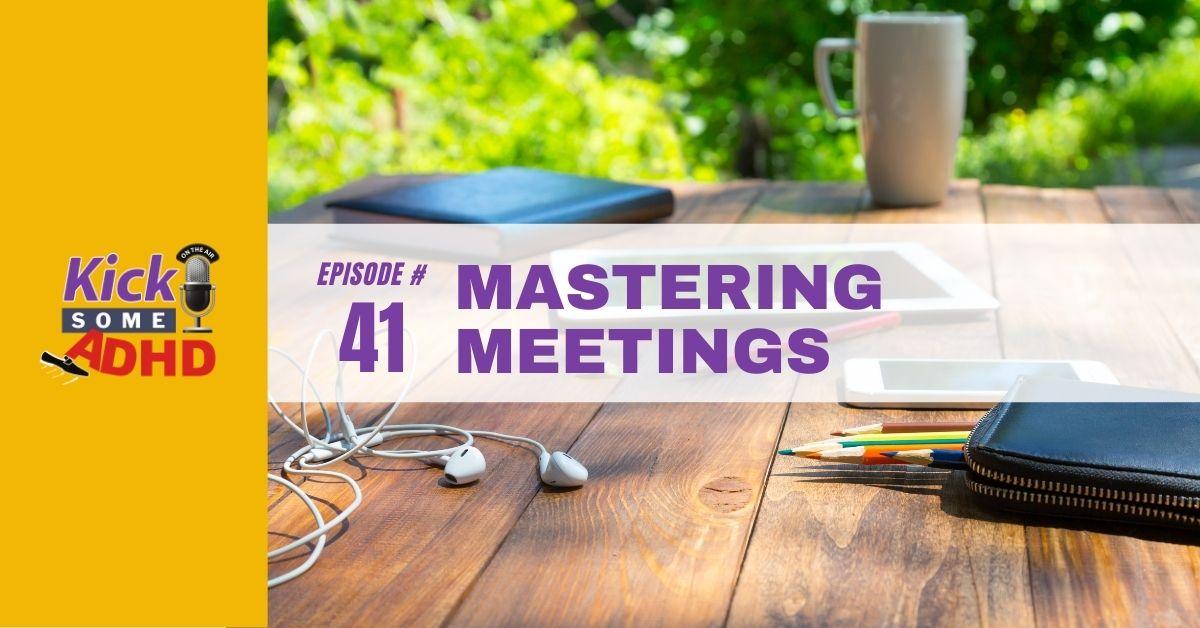 Ep. 41: Mastering Meetings