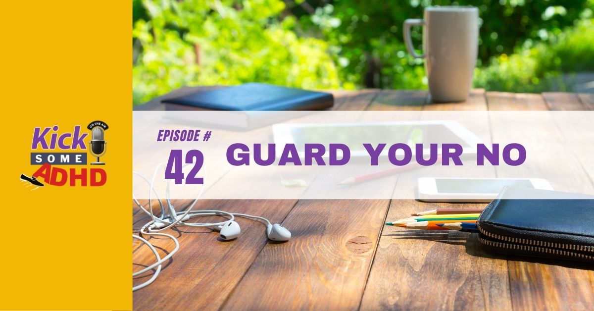 Ep. 42: Guard Your No