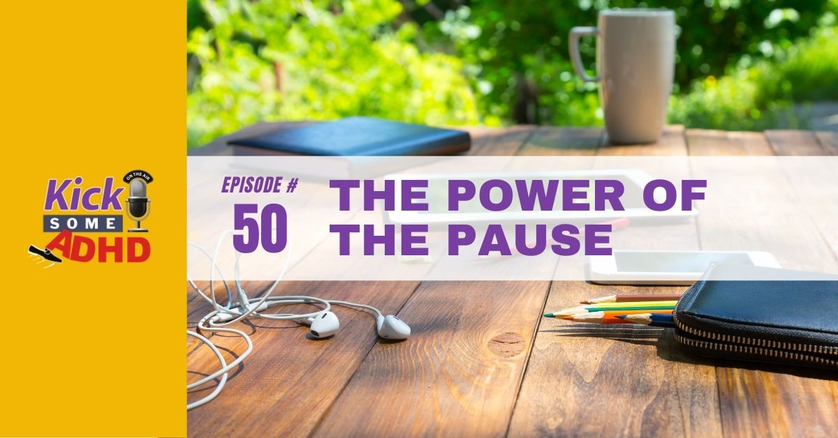 Ep. 50: The Power of the Pause