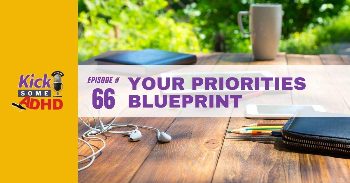 Ep. 66: Your Priorities Blueprint